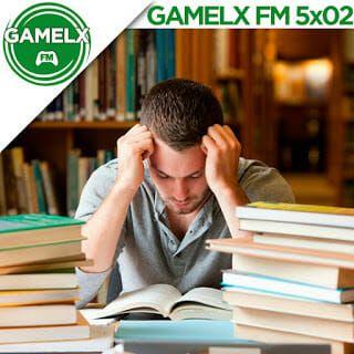 GAMELX FM 5×02 – Asignaturas Pendientes en los Videojuegos