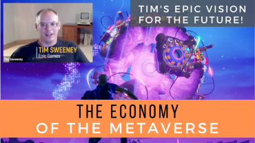 The Economy of the Metaverse   Interview with Epic CEO Tim Sweeney