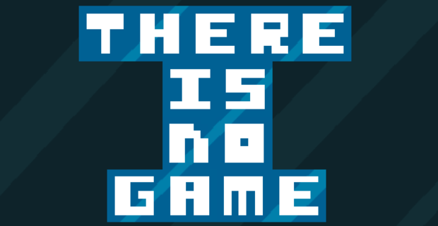 Image result for There is no game
