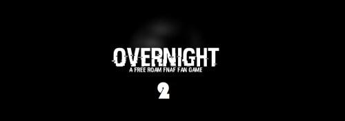 Где скачать игру Overnight 2: Reboot fnaf