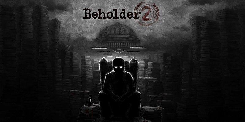 Beholder 2 – Permanentna inwigilacja rozpocznie się w tym roku
