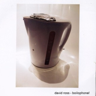 david ross - boilophone |Game of Life Label release 34