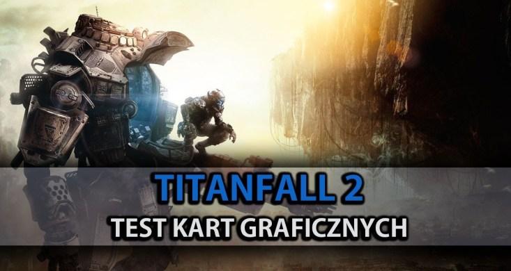 Titanfall 2 AMD czy NVIDIA