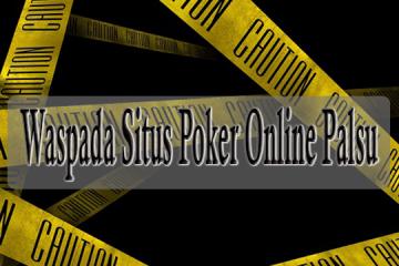 Tips Untuk Memilih Situs Poker Online Terpercaya