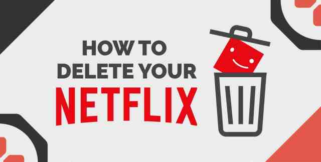 How to Delete Your Netflix Account In Under 14 Minutes