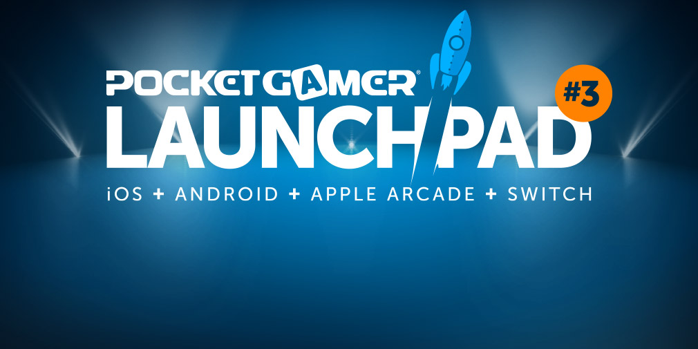 Pocket Gamer LaunchPad #3 is coming; the biggest reveals & the greatest games right here