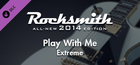 Rocksmith 2014 - Extreme - Play With Me