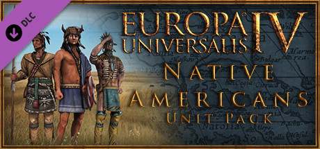 Europa Universalis IV:Native Americans Unit Pack