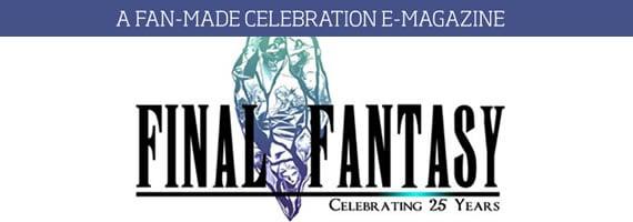 FINAL FANTASY: Celebrating 25 Years- A Fan-Made Celebration E-Magazine