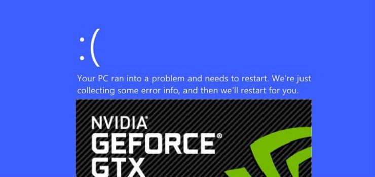 nvidia-geforce-driver-controlador-actualizacion-podria-causar-bsod-pantalla-azul-de-la-muerte-windows-7-8-10