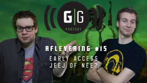 Early Access: Jeej of Nee? – GamerGeeks Podcast #15