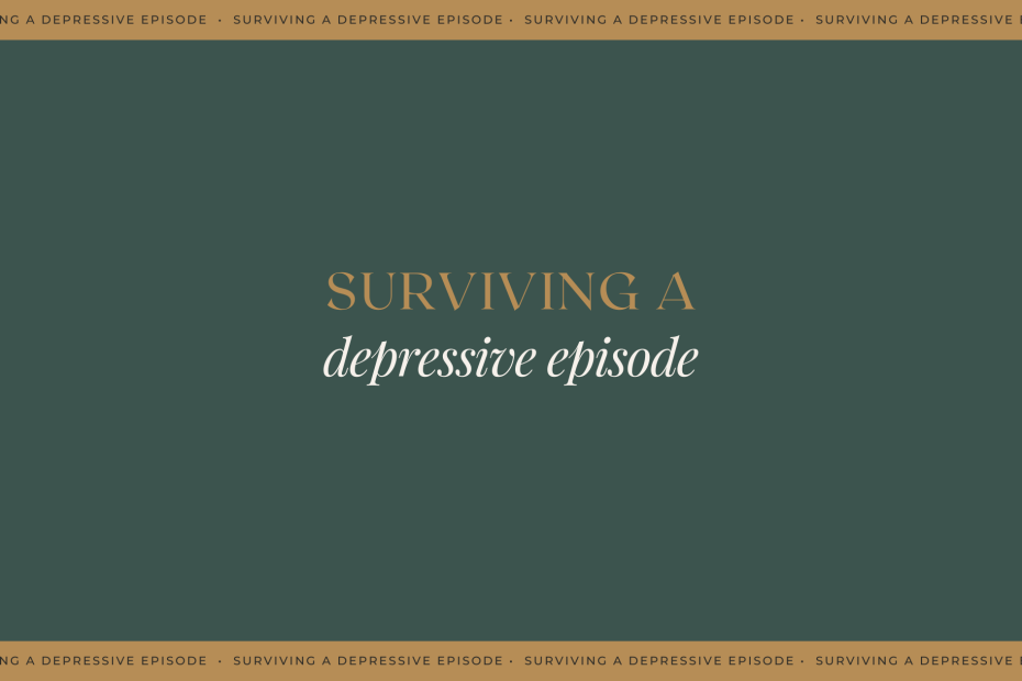 Surviving a Depressive Episode