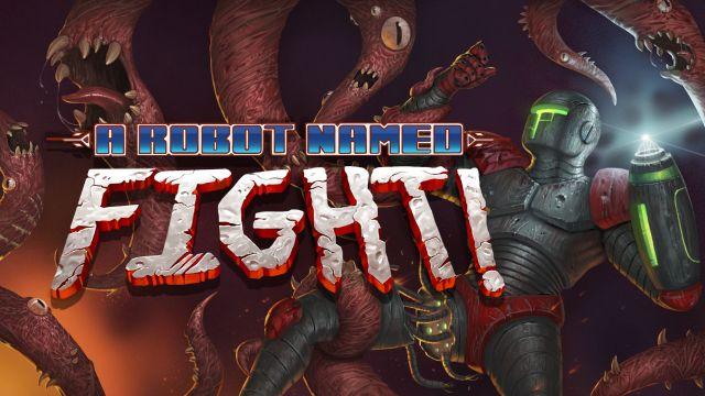 A Robot Named Fight - GamerGoGaming