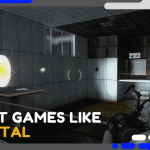 Best Games Like Portal