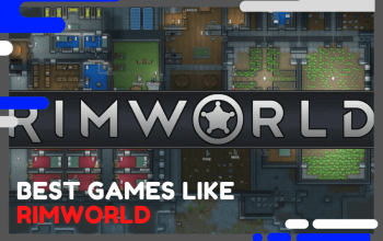 Best Games Like Rimworld