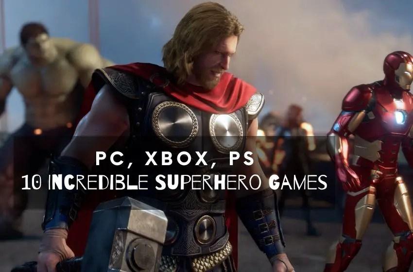 10 Incredible Superhero Games PC, XBOX, PS.