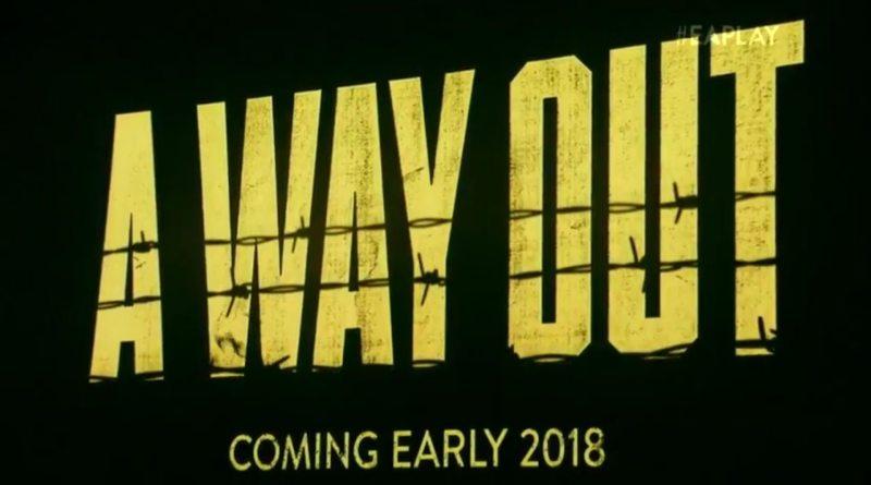 E3 2017 A Way Out