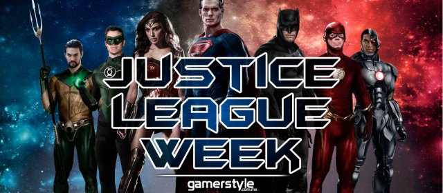 Comienza la Justice League Week en Gamer Style