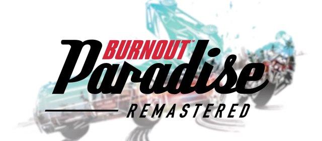 Burnout Paradise Remastered llega a mitad de marzo