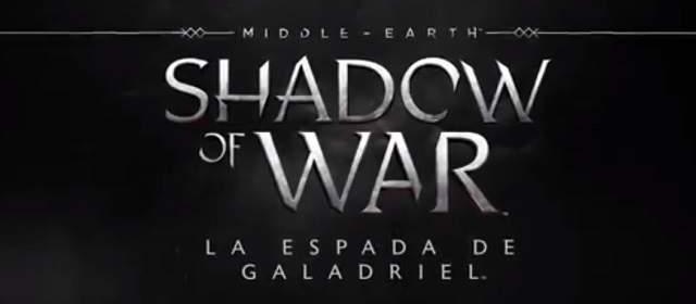 """Llegó la historia """"La Espada de Galadriel"""" a Middle-earth: Shadow of War"""