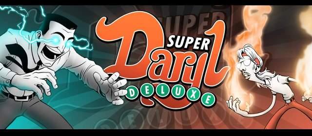 Super Daryl Deluxe ya se encuentra disponible