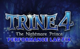 trine4 performance lag fix