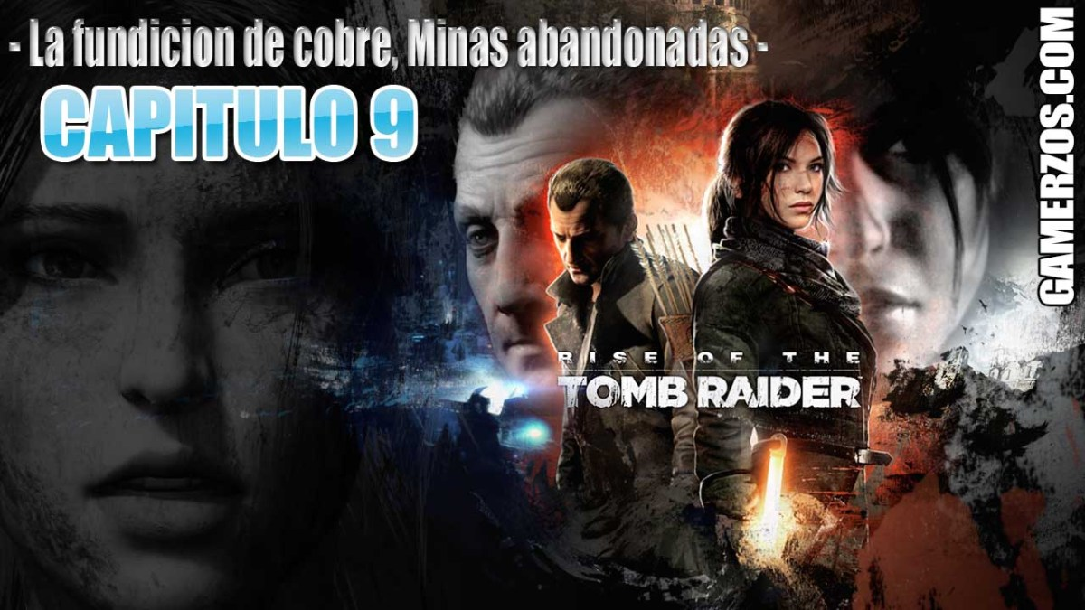 9 Rise of the Tomb Rider - La fundición de cobre, minas abandonadas