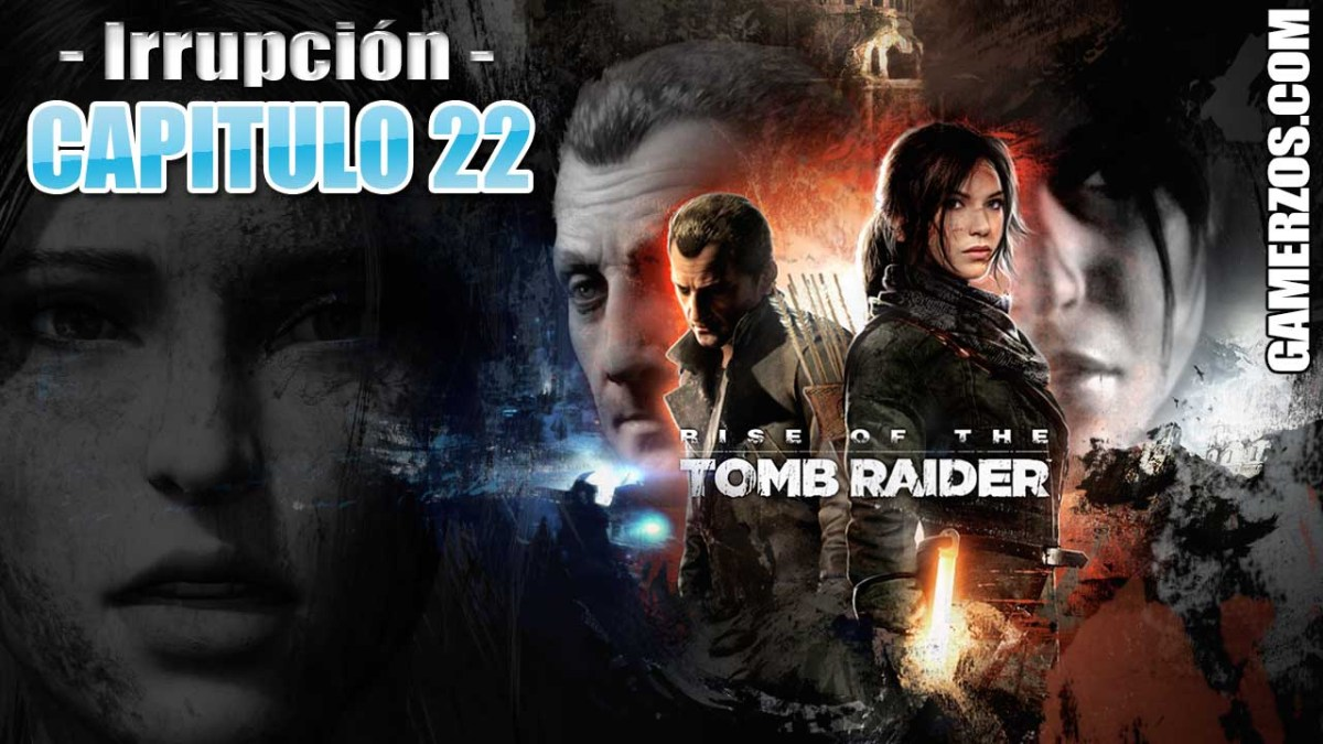 22 Rise of the Tomb Raider - Irrupción