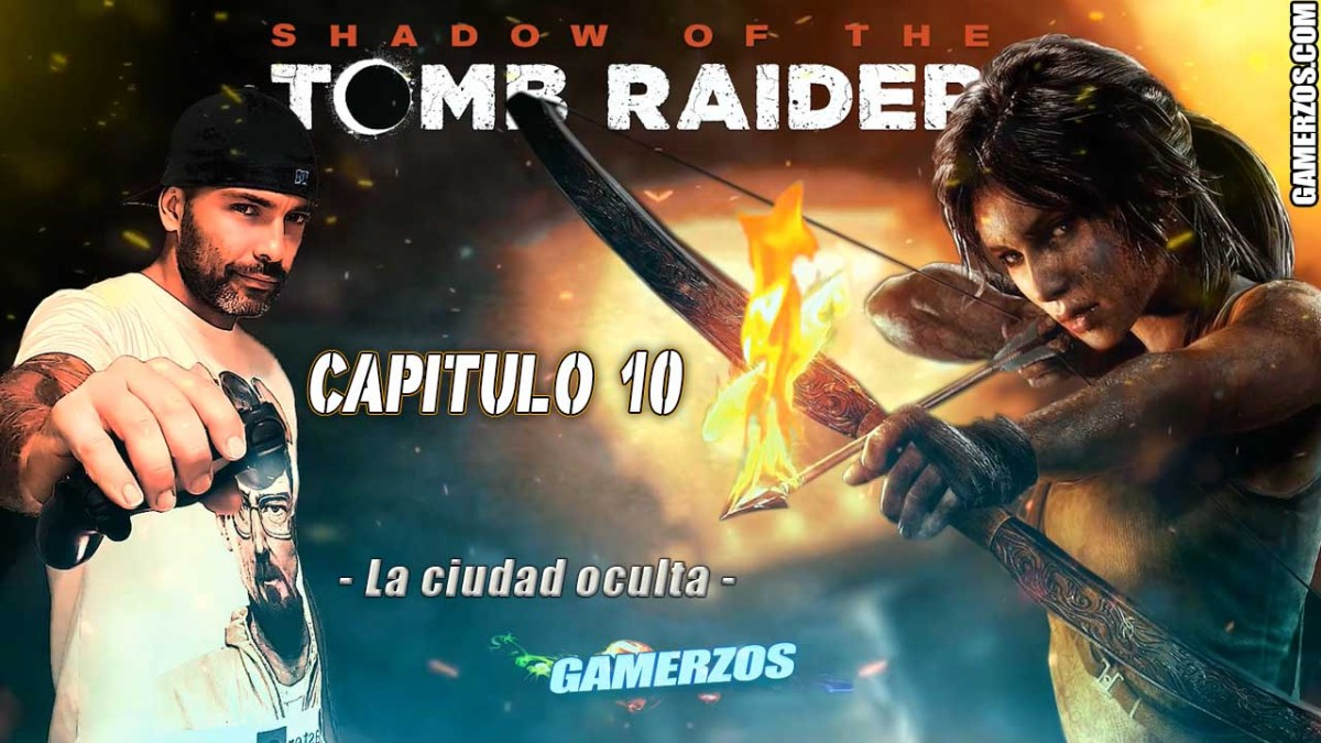 Shadow of the Tomb Raider La ciudad oculta Capitulo 10