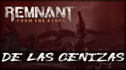 Remnant from the Ashes - De las cenizas - gameplay español