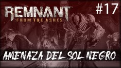Remnant from the Ashes - amenaza del sol negro