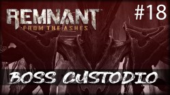 Remnant from the Ashes - boss custodio