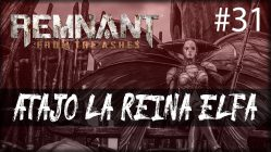 Remnant from the Ashes - atajo la reina Elfa