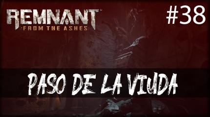 Remnant from the ashes - Paso de la viuda - Yaesha - gameplay español