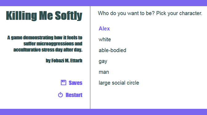 Killing Me Softly: A Game of Microaggressions