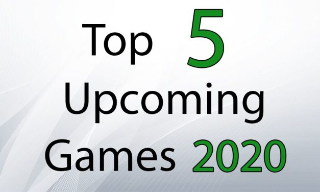 Top 5 Upcoming Games For 2020