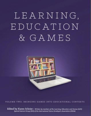 Learning, Education and Games: Bringing Games into Educational Contexts