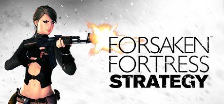 Forsaken Fortress Strategy Free Download