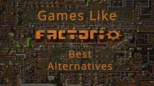 Read more about the article 10 Best Management Games Like Factorio In 2021