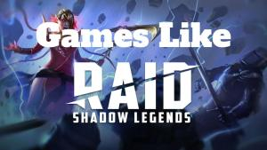 Read more about the article 10 Best Games like Raid Shadow Legends In 2020