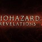 絶望と狂気の新章『バイオハザード リベレーションズ2』第1弾PVが公開!キャラクター、ストーリー、序盤の流れなどゲームの詳細も!