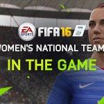 シリーズ初となる女性チームを導入した『FIFA 16』アナウンストレーラーが公開!