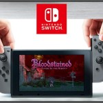 『Bloodstained』Wii U版がキャンセル、代わりにNintendo Switch版が開発へ