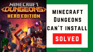 Fix Minecraft Dungeons can't install