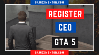 How to Register as a CEO in GTA 5 Online