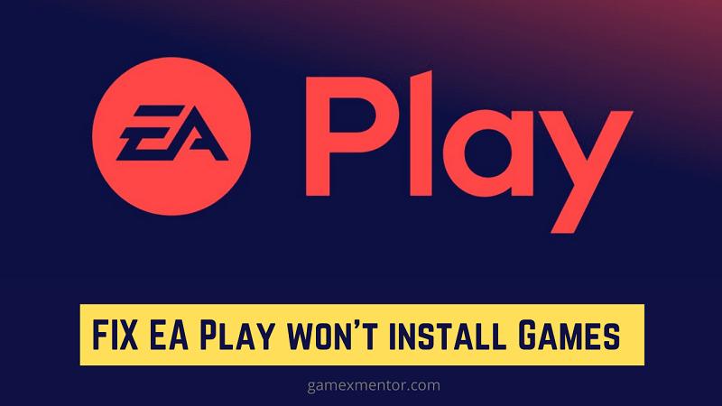 FIX EA Play won't install Games