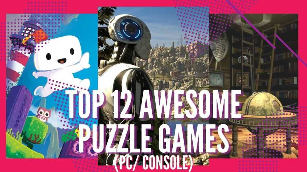 Top 12 Awesome Puzzle Games for PC/Consoles