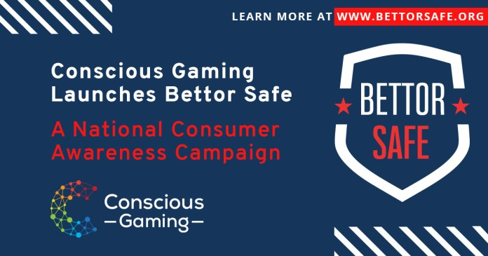 Conscious Gaming Launches Bettor Safe – A National Consumer Awareness Campaign