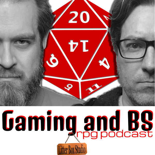 Gaming and BS RPG Podcast - Brett & Sean Talk Roleplaying Games
