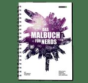 Das Malbuch für Nerds: Geek-Stuff, Gadgets und Space Invaders zum…Ausmalen!
